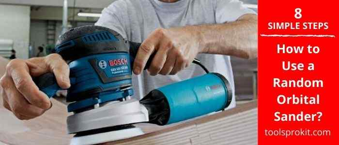 How to Use a Random Orbital Sander? When to Use a Variable Speed on a Random Orbital Sander?