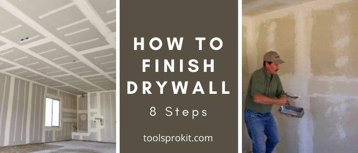 How to Finish Drywall? Know the Cost to Finish Drywall.